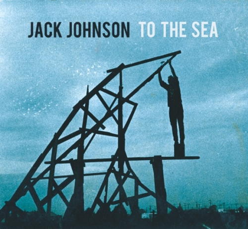 To The Sea Music Jack Johnson Music