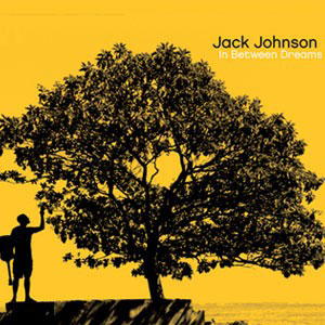 In Between Dreams Music Jack Johnson Music
